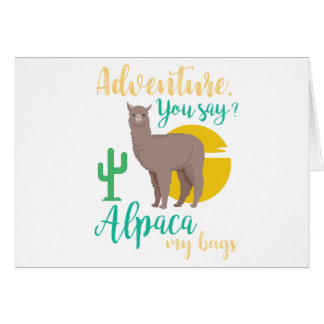Adventure You Say? Alpaca My Bags Funny Travel Card
