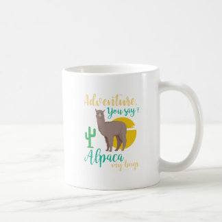 Adventure You Say? Alpaca My Bags Funny Travel Coffee Mug