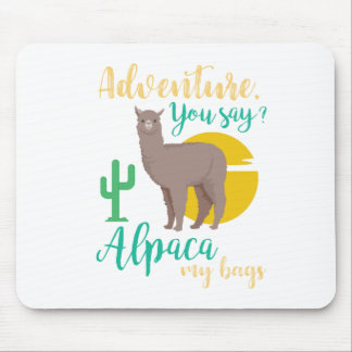 Adventure You Say? Alpaca My Bags Funny Travel Mouse Mat