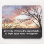 adversity provides the opportunity mouse pad