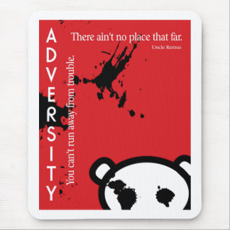 Adversity ~ Uncle Remus Quotation Mouse Pad