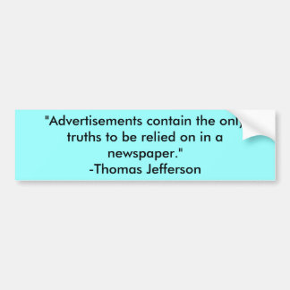 """Advertisements contain the only truths to be r... Bumper Sticker"