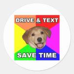 Advice Dog says: Drive & Text Round Sticker
