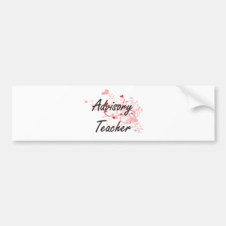 Advisory Teacher Artistic Job Design with Hearts Bumper Sticker