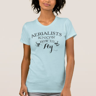 Aerialists are really birds T-Shirt