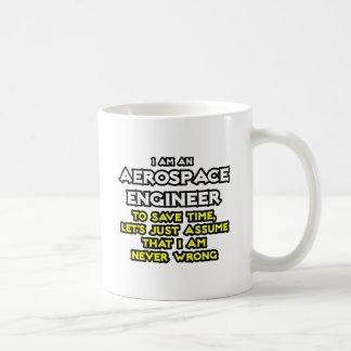 Aerospace Engineer...Assume I Am Never Wrong Basic White Mug