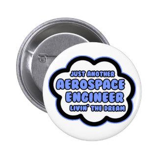 Aerospace Engineer Livin The Dream Pinback Button