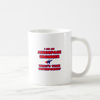 Aerospace Engineer .. What's Your Superpower? Coffee Mug