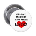 Aerospace Engineers Make Better Lovers Pin