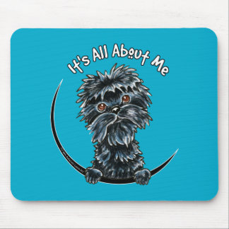 Affenpinscher Its All About Me Mouse Mat