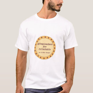 Affenpinschers Are Collectable T-Shirt