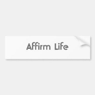 Affirm Life Bumper Sticker