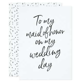 Affordable To my maid of honor on my wedding day Card