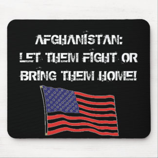 AFGHANISTAN:LET THEM FIGHT MOUSE PADS
