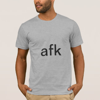 afk - away from keyboard in dark gray text T-Shirt