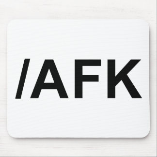 /AFK - Away From Keyboard Mouse Pad