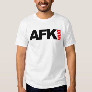 afk brb tee shirts