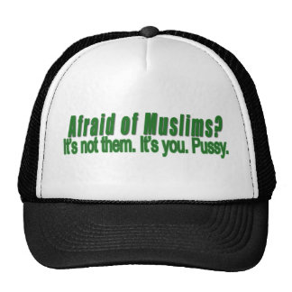 Afraid of Muslims Hats