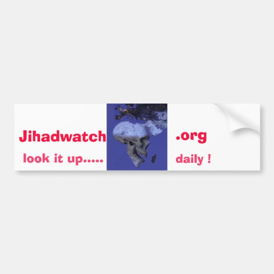 Africa, Jihadwatch, .org, look it up....., daily ! Bumper Sticker