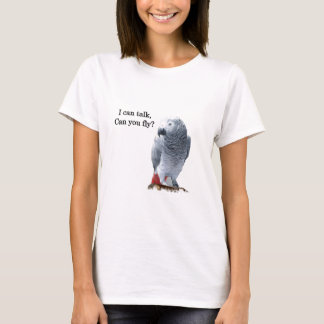 African Grey I can talk, can you fly? T-Shirt