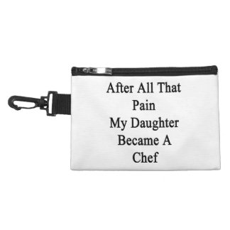 After All That Pain My Daughter Became A Chef Accessory Bag