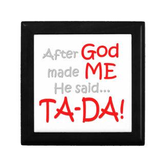 After God made me, He said....TA-DA!! Gift Box