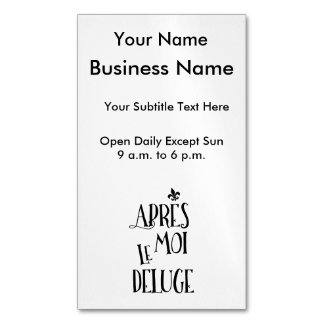 After Me the Flood - French Expression Magnetic Business Cards