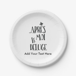 After Me the Flood - French Expression 7 Inch Paper Plate