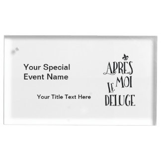 After Me the Flood - French Expression Table Card Holder