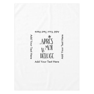 After Me the Flood - French Expression Tablecloth