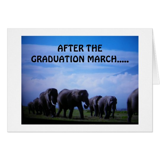 """AFTER THE GRADUATION MARCH"" SAY ELEPHANTS CARD"