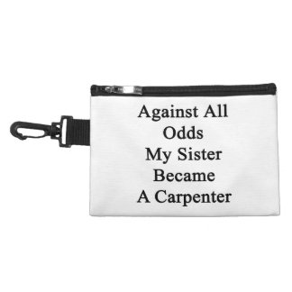 Against All Odds My Sister Became A Carpenter Accessories Bags