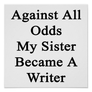 Against All Odds My Sister Became A Writer Posters
