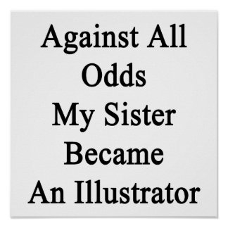 Against All Odds My Sister Became An Illustrator Posters