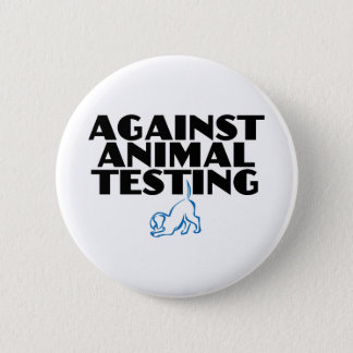 Against Animal Testing 6 Cm Round Badge