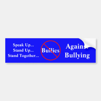 Against Bullying Bumper Sticker Car Bumper Sticker