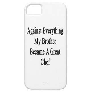 Against Everything My Brother Became A Great Chef iPhone 5/5S Cover