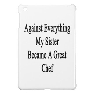 Against Everything My Sister Became A Great Chef Cover For The iPad Mini