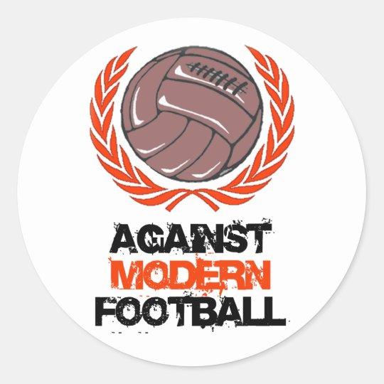 Against Modern Football Classic Round Sticker