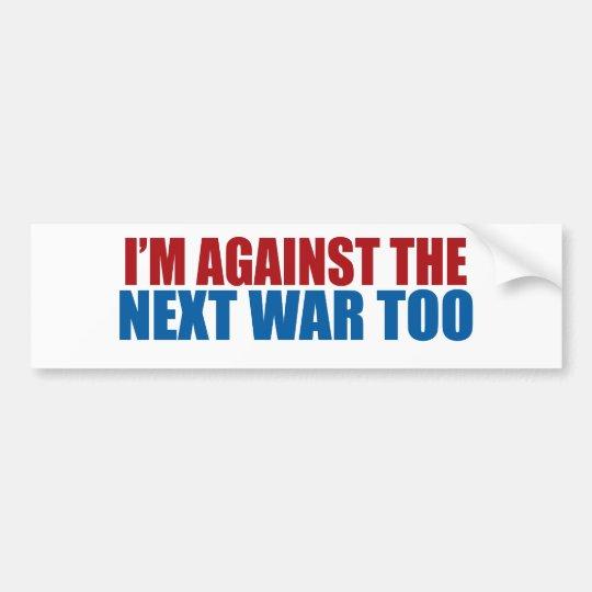 against the next war too bumper sticker