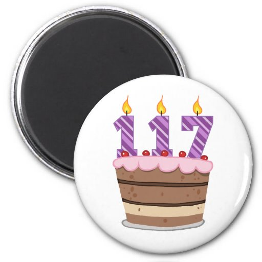 Age 117 on  Birthday Cake Fridge Magnets