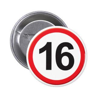 Age 16 6 cm round badge