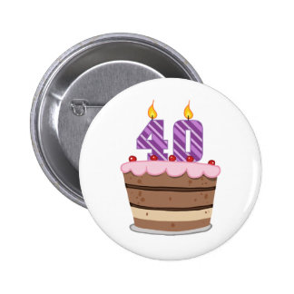 Age 40 on Birthday Cake Pinback Buttons