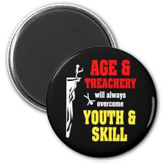 Age and Treachery 6 Cm Round Magnet