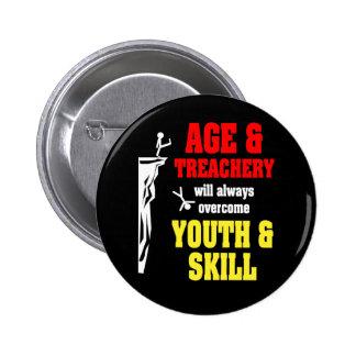 Age and Treachery 6 Cm Round Badge