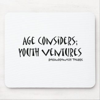 Age Considers quote Mouse Pad