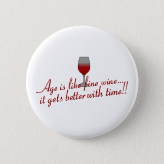 Age Fine Wine 6 Cm Round Badge