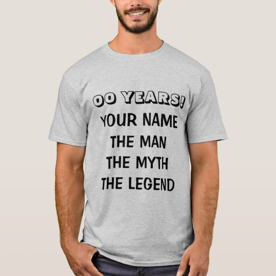 Age specific Birthday t shirt the man myth