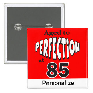 Age to Perfection at 85   85th Birthday 15 Cm Square Badge