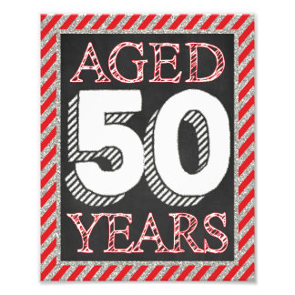 "Aged 50 Years Sign - 50th Birthday 8"" x 10"" Print Photograph"